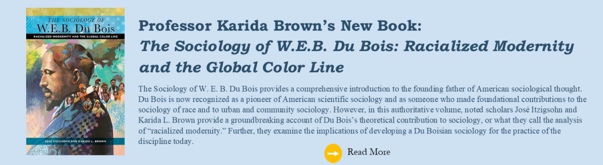 https://www.amazon.com/Sociology-W-B-Du-Bois/dp/1479804177/ref=sr_1_1?dchild=1&keywords=karida+brown+the+sociology&qid=1592858650&s=books&sr=1-1